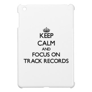 Keep Calm and focus on Track Records Cover For The iPad Mini