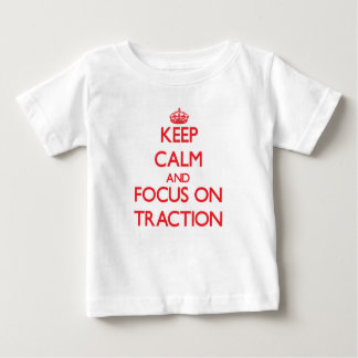 Keep Calm and focus on Traction Tshirt