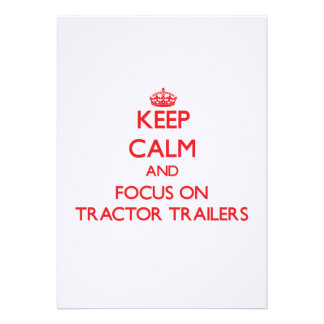 Keep Calm and focus on Tractor-Trailers Card
