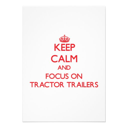 Keep Calm and focus on Tractor-Trailers Custom Invite