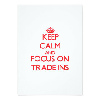 Keep Calm and focus on Trade-Ins Personalized Invitation