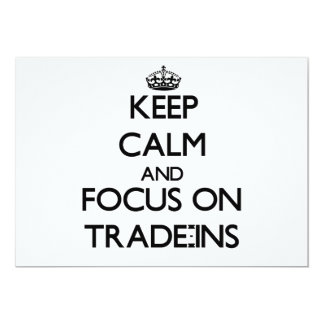 """Keep Calm and focus on Trade-Ins 5"""" X 7"""" Invitation Card"""