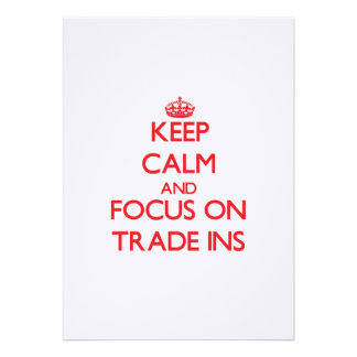 Keep Calm and focus on Trade-Ins Custom Announcement
