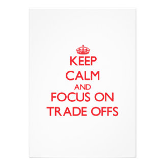 Keep Calm and focus on Trade-Offs Invite