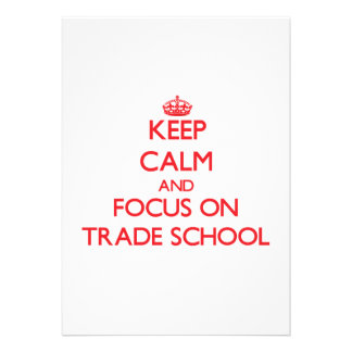 Keep Calm and focus on Trade School Invite