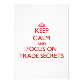 Keep Calm and focus on Trade Secrets Invite