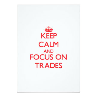 Keep Calm and focus on Trades Announcement