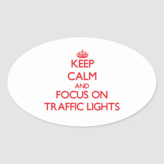 Keep Calm and focus on Traffic Lights Oval Sticker
