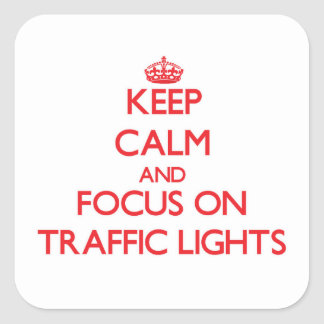 Keep Calm and focus on Traffic Lights Stickers