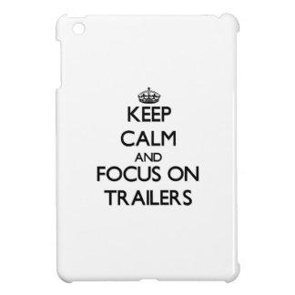 Keep Calm and focus on Trailers iPad Mini Covers