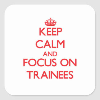 Keep Calm and focus on Trainees Sticker