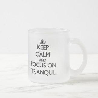 Keep Calm and focus on Tranquil Coffee Mugs