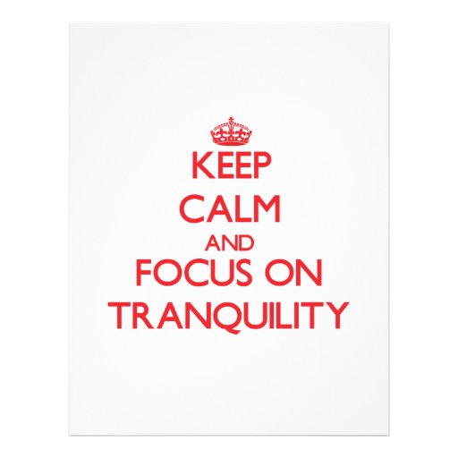 Keep Calm and focus on Tranquility Personalized Flyer