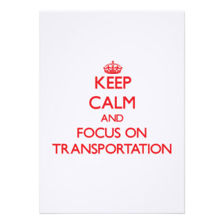 Keep Calm and focus on Transportation Invite