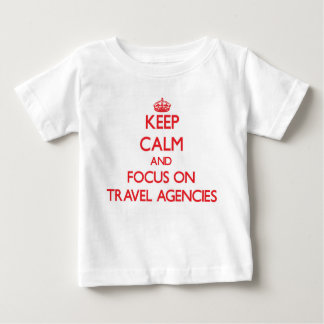 Keep Calm and focus on Travel Agencies T-shirt