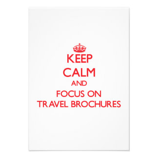 Keep Calm and focus on Travel Brochures Invites
