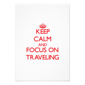 Keep Calm and focus on Traveling Invites