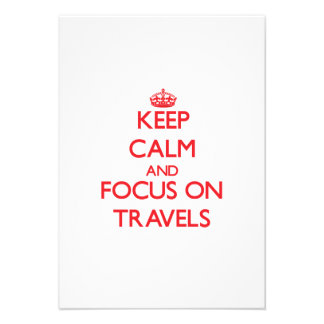Keep Calm and focus on Travels Custom Announcement