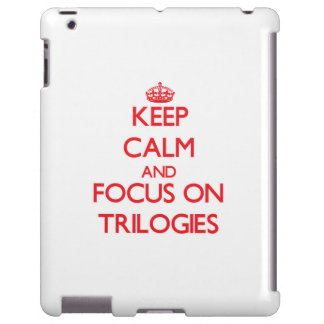 Keep Calm and focus on Trilogies