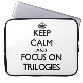 Keep Calm and focus on Trilogies Laptop Sleeves