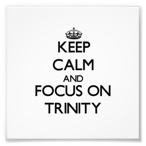Keep Calm and focus on Trinity Photograph