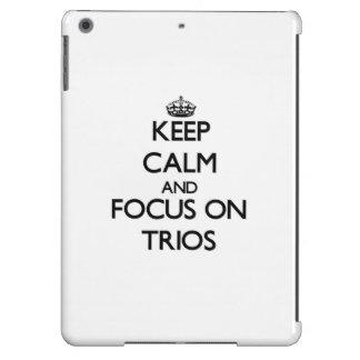 Keep Calm and focus on Trios iPad Air Case