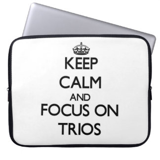 Keep Calm and focus on Trios Laptop Sleeves