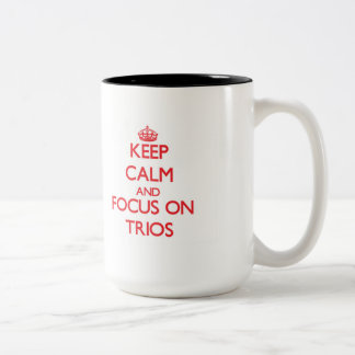 Keep Calm and focus on Trios Two-Tone Mug