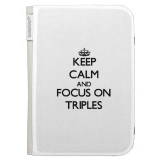Keep Calm and focus on Triples Kindle 3G Cases