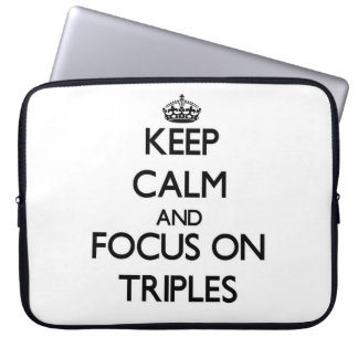 Keep Calm and focus on Triples Computer Sleeves
