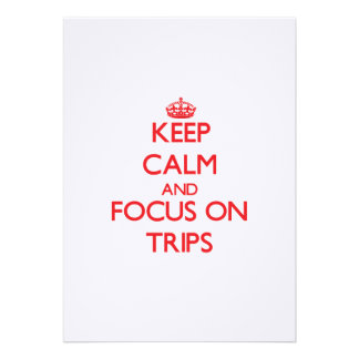Keep Calm and focus on Trips Personalized Invitations