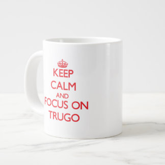 Keep calm and focus on Trugo Extra Large Mugs