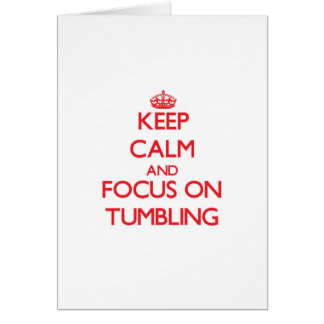 Keep Calm and focus on Tumbling Card