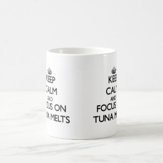 Keep Calm and focus on Tuna Melts Coffee Mug
