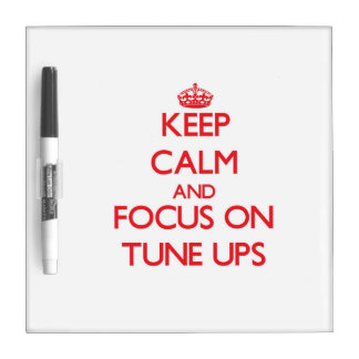 Keep Calm and focus on Tune-Ups Dry-Erase Whiteboards