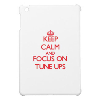 Keep Calm and focus on Tune-Ups iPad Mini Covers