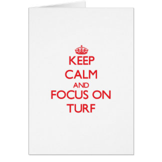Keep Calm and focus on Turf Greeting Card