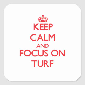 Keep Calm and focus on Turf Square Sticker