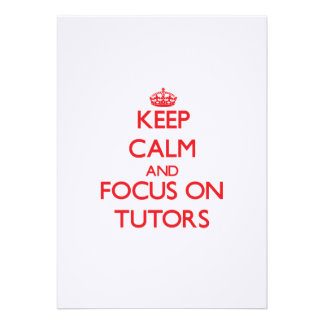 Keep Calm and focus on Tutors Invitation