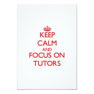 Keep Calm and focus on Tutors Personalized Invitations