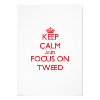 Keep Calm and focus on Tweed Custom Announcement