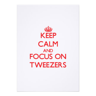 Keep Calm and focus on Tweezers Personalized Invitations