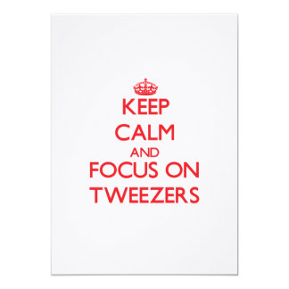 "Keep Calm and focus on Tweezers 5"" X 7"" Invitation Card"