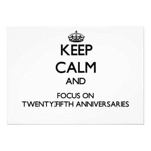 Keep Calm and focus on Twenty-Fifth Anniversaries Custom Invitations