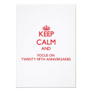 Keep Calm and focus on Twenty-Fifth Anniversaries Custom Announcements