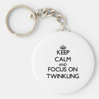 Keep Calm and focus on Twinkling Key Ring