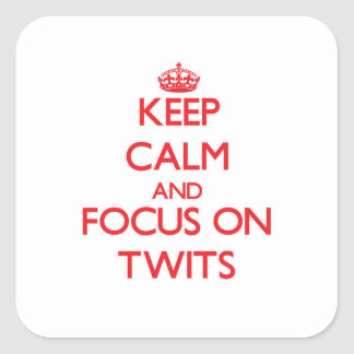 Keep Calm and focus on Twits Stickers