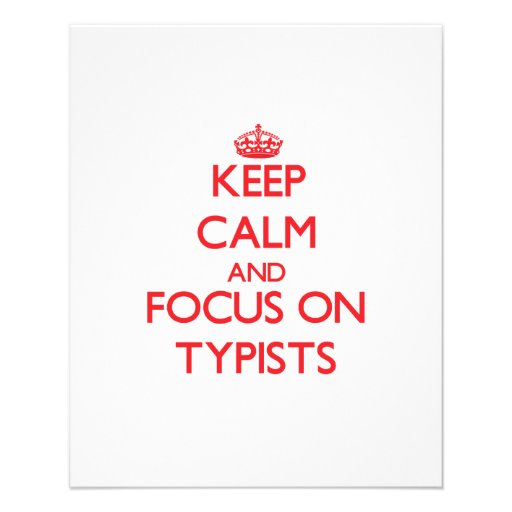 Keep Calm and focus on Typists Flyer Design