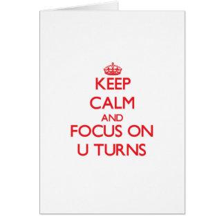 Keep Calm and focus on U-Turns Card