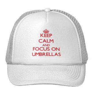 Keep Calm and focus on Umbrellas Trucker Hat